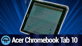 Acer Chromebook Tab 10 Review
