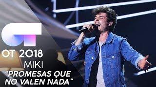 """""""PROMESAS QUE NO VALEN NADA"""" - MIKI   GALA 10   OT 2018"""