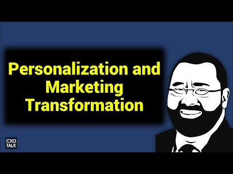 Digital Marketing: Personalization, Data, and Best Practices (Robert Tas, McKinsey) CXOTalk #256
