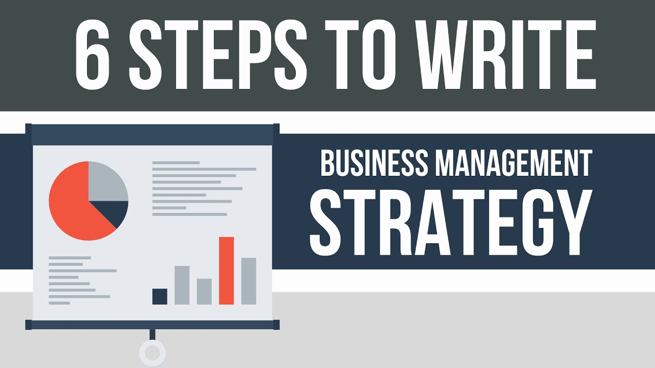 6 Steps to Write Business Management Strategy for your own Business