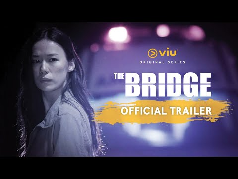 The Bridge (Asia) Trailer #2