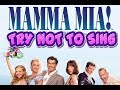 Try Not To Sing Along Challenge (EXTREMELY HARD) MAMMA MIA)