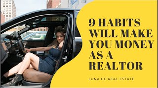 9 Habits will make you money as a Real Estate Agent