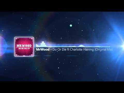 MrWood - Do Or Die feat. Charlotte Haining (Original Mix)