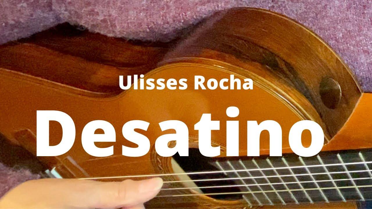 Desatino - Ulisses Rocha