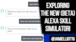 [Alexa Dev] Exploring the New (Beta) Alexa Skill Simulator
