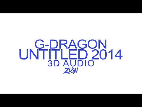 G-DRAGON(지드래곤) - 무제(無題) (Untitled, 2014) (3D Audio Version)