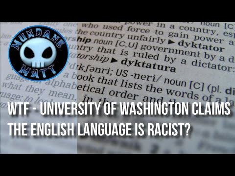 [News] WTF - University of Washington claims the English language is racist?