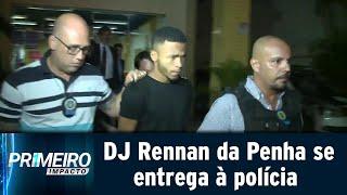 DJ Rennan da Penha se entrega à polícia após um mês foragido   Primeiro Impacto (25/04/19)