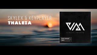 Skylex & KeyPlayer - Thaleia