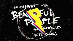 Ed Sheeran - Beautiful People (NOTD Remix) ft. Khalid