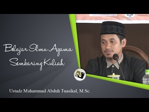 Ustadz Muhammad Abduh Tuasikal, M.Sc. - Belajar Ilmu Agama Sembari Kuliah