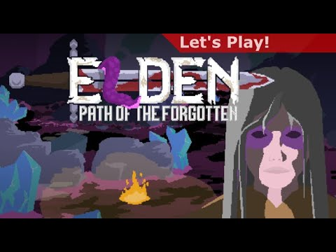 Let's Play: Elden - Path of the Forgotten  