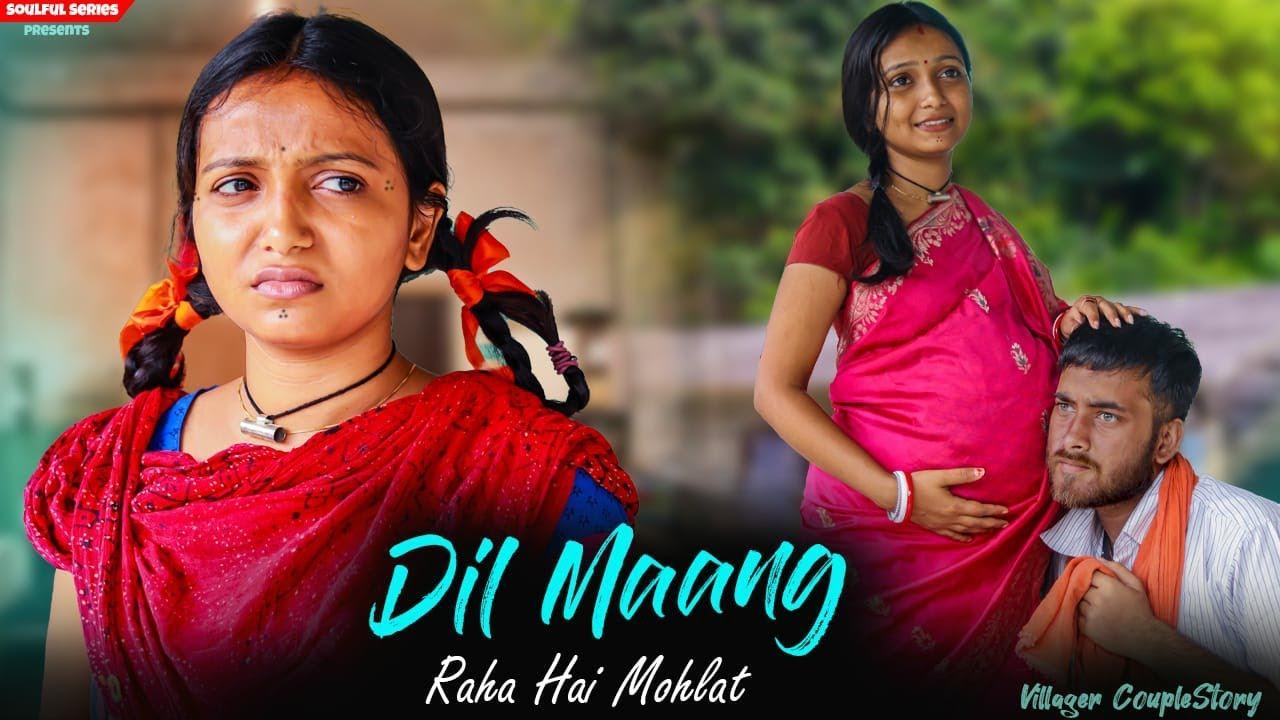 Dil Mang Raha Hai Mohlat | Village Couple Story | Garib Ki kahani | Heart Touching Story |Love Story