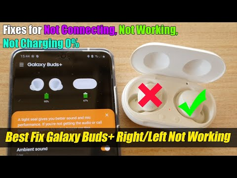 Best Fixes for Galaxy Buds+ Right/Left Bud Not Working/Connecting / Not Charging 0%