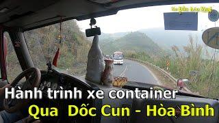 Hành trình xe container qua Điểm Đen TNGT Dốc Cun - Hòa Bình | Xe Đầu Kéo Vlog #62