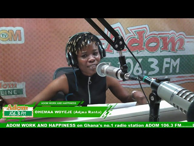 ADOM WORK AND HAPPINESS WITH OHEMAA WOYEJE on Adom FM (19-10-18)