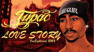 TUPAC - LOVE STORY (OneEightSeven RMX)