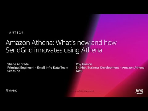 AWS re:Invent 2018: Amazon Athena: What's New and How SendGrid Innovates (ANT324)