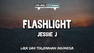 Flashlight - Jessie J ( Lirik Terjemahan Indonesia ) 🎤 MP3