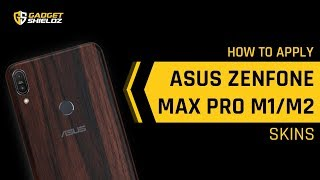 How to apply Skinnova Asus Zenfone Max Pro M1 / Asus Zenfone Max Pro M2 skins | Gadgetshieldz