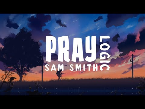 Sam Smith - Pray (Lyrics) ft. Logic