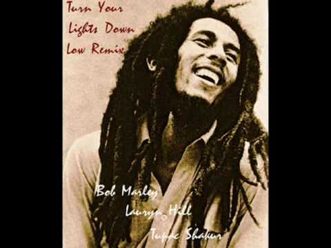 Bob Marley & Lauryn Hill ft. 2pac - Turn Your Lights Down Low Remix - Dj Sixx