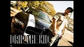 drip the kidd- don