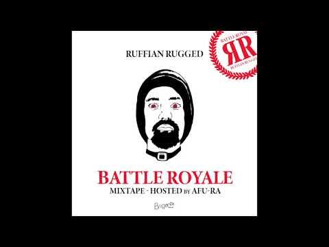 Ruffian Rugged - Battle Royale Mixtape