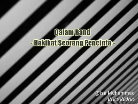 Qalam Band-Hakikat Seorang Pencinta(lirik)
