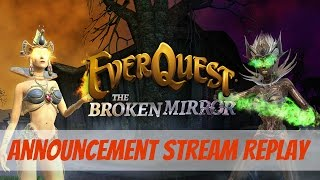 EverQuest: The Broken Mirror Expansion Announcement Stream