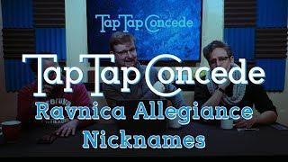 TTC 254 - Ravnica Allegiance Nicknames