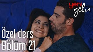 Yeni Gelin 21. Bölüm - Özel Ders