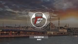 Can Mintaş - Soul Of İstanbul Remix ( Turkish Trap ) MMU