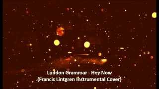 London Grammar - Hey Now (Francis Lintgren Instrumental Cover)