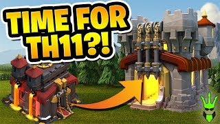 """IS IT TIME TO GO TO TH11?! - """"Clash of Clans"""""""