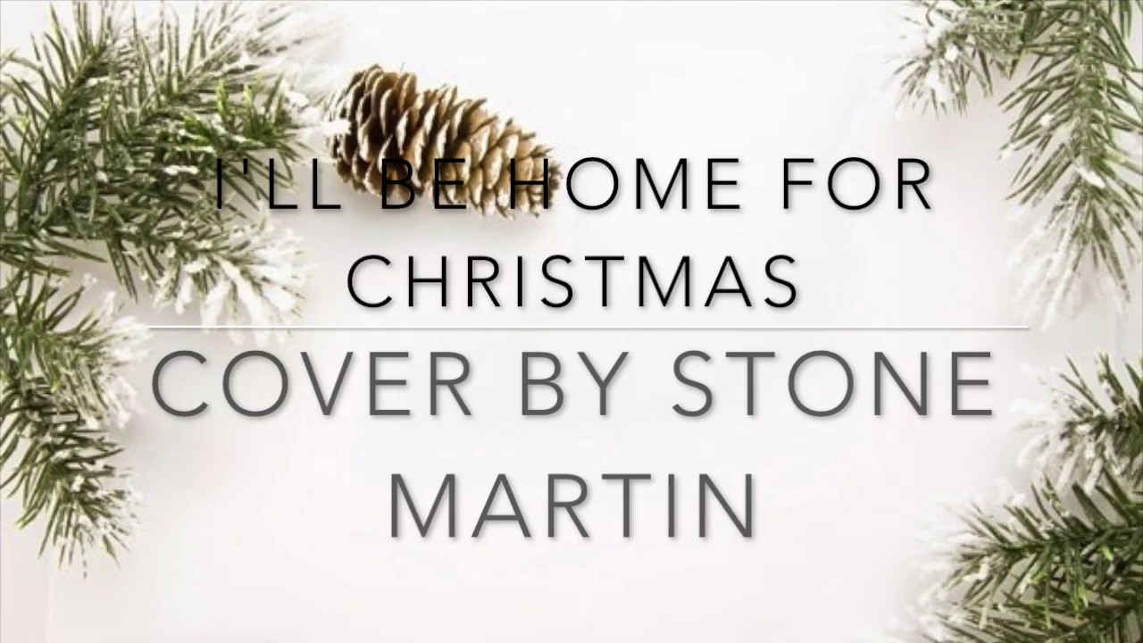 I\'ll Be Home For Christmas | Cover by Stone Martin - YouTube