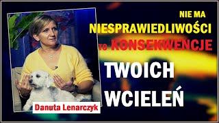 NIE MA NIESPRAWIEDLIWOŚCI - TO KONSEKWENCJE TWOICH WCIELEŃ - Danuta Lenarczyk © VTV