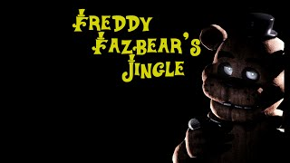 Freddy Fazbear's Jingle With Lyrics