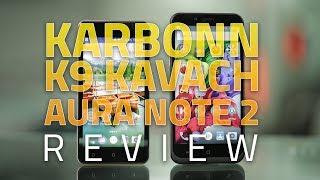 Karbonn K9 Kavach 4G, Aura Note 2 Review   Camera, Specs, Verdict and More