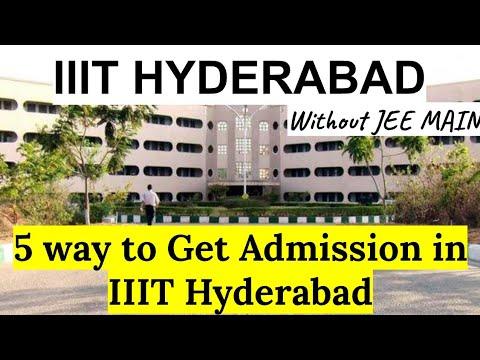 IIIT HYDERABAD | Addmision procedure in IIIT Hyderabad | 5 way to Get Admission in IIIT Hyderabad