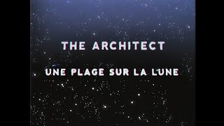 The Architect - Une Plage Sur La Lune (Official Video)