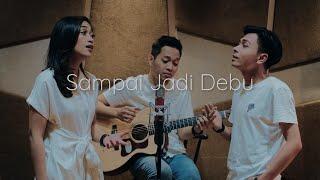 Sampai Jadi Debu - Banda Neira   Cover By Billy Joe Ava Ft. Uap Widya , Audree Dewangga