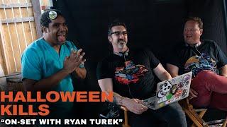 """Halloween Kills - """"On-Set with Ryan Turek"""""""
