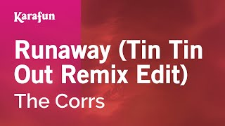 Karaoke Runaway (Tin Tin Out Remix Edit) - The Corrs *