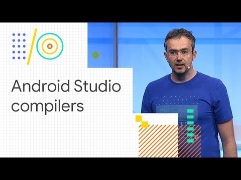 Best Practices Using Compilers In Android Studio (Google I/O '18)