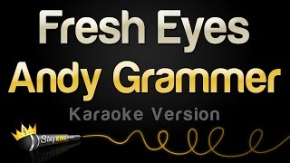 Andy Grammer - Fresh Eyes (Karaoke Version)