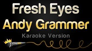 Andy Grammer - Fresh Eyes (Karaoke Version)