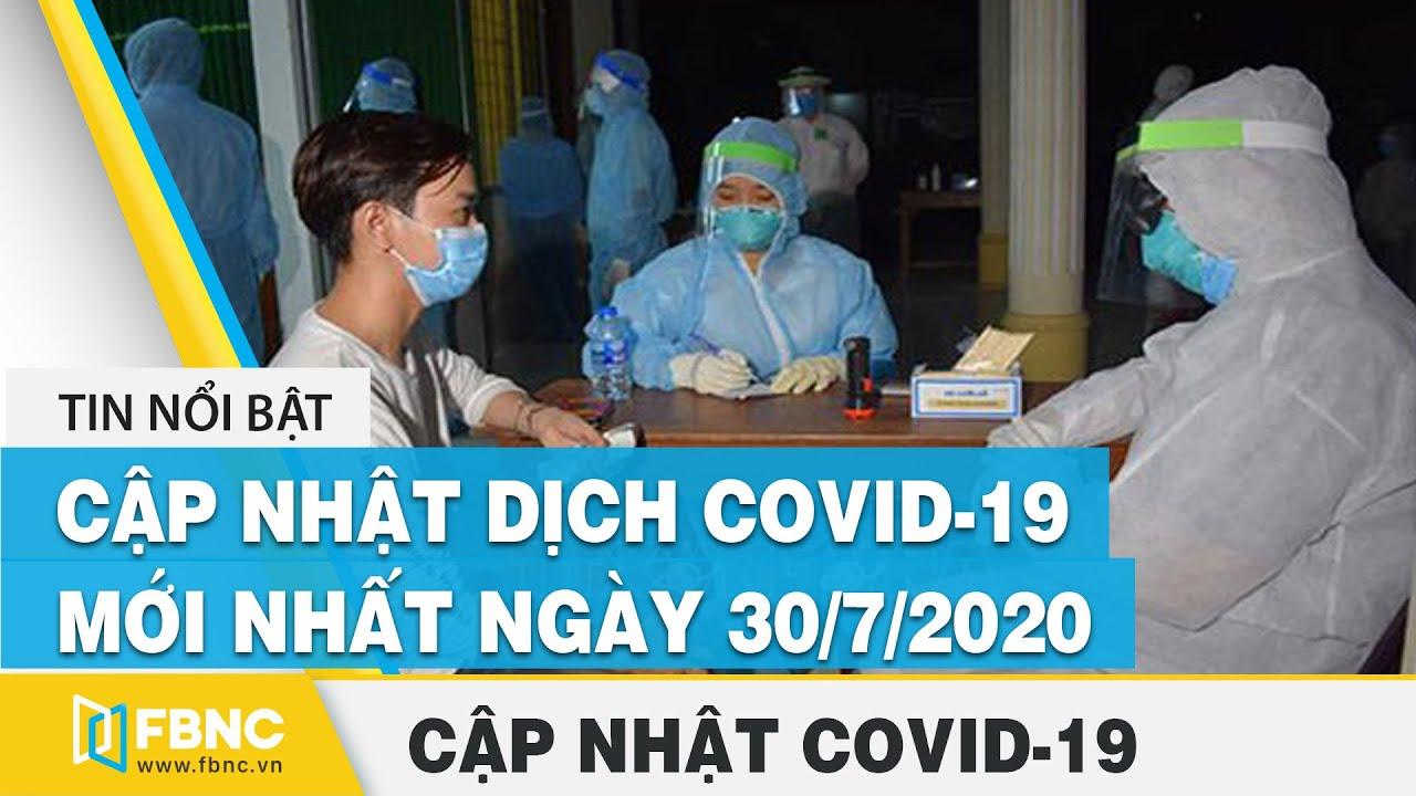 Tin Tức Dịch Covid 19 Mới Nhất Ngay 30 Thang 7 2020 Tổng Hợp Tin Virus Corona Hom Nay Fbnc Youtube