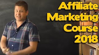 Affiliate Marketing Course 2018 - 16 Weeks of Hands On Training